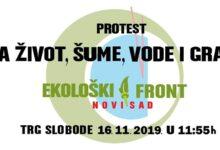 """Ekološki protest u Novom Sadu – """"Za život, šume, vode i grad"""""""